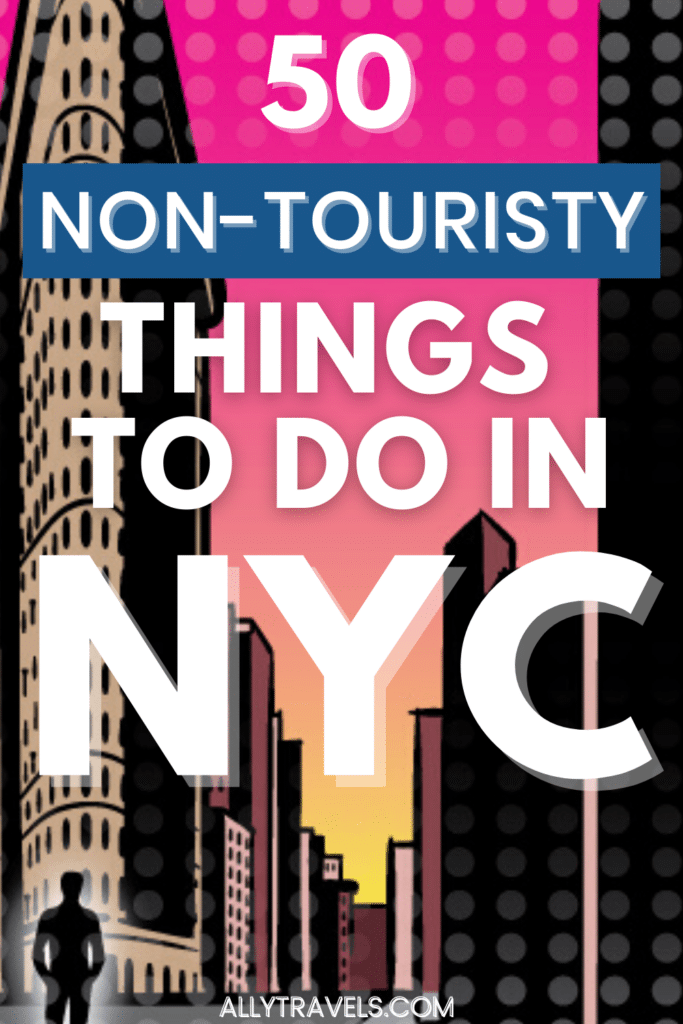 Hidden Gems: 50 Non-Touristy Things to Do in NYC