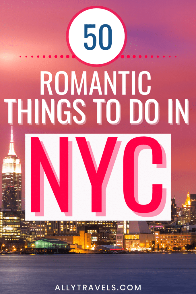 50 Romantic Things to Do in NYC: Let the City Be Your Third Wheel