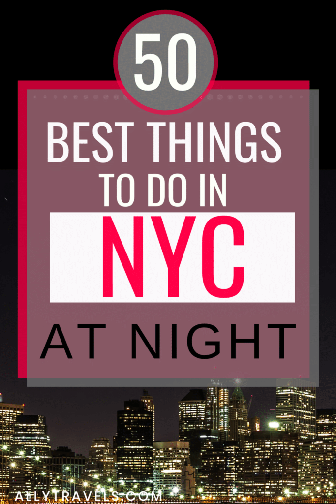 50 Exciting Things to Do in NYC at Night: The City Made for Night Owls