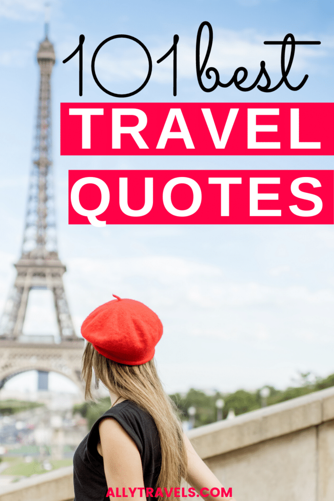 101 Best Travel Quotes That Will Inspire You To Wander
