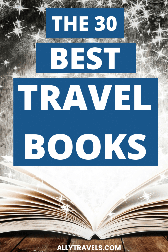 The 30 Best Travel Books: Travel the World Through Literature