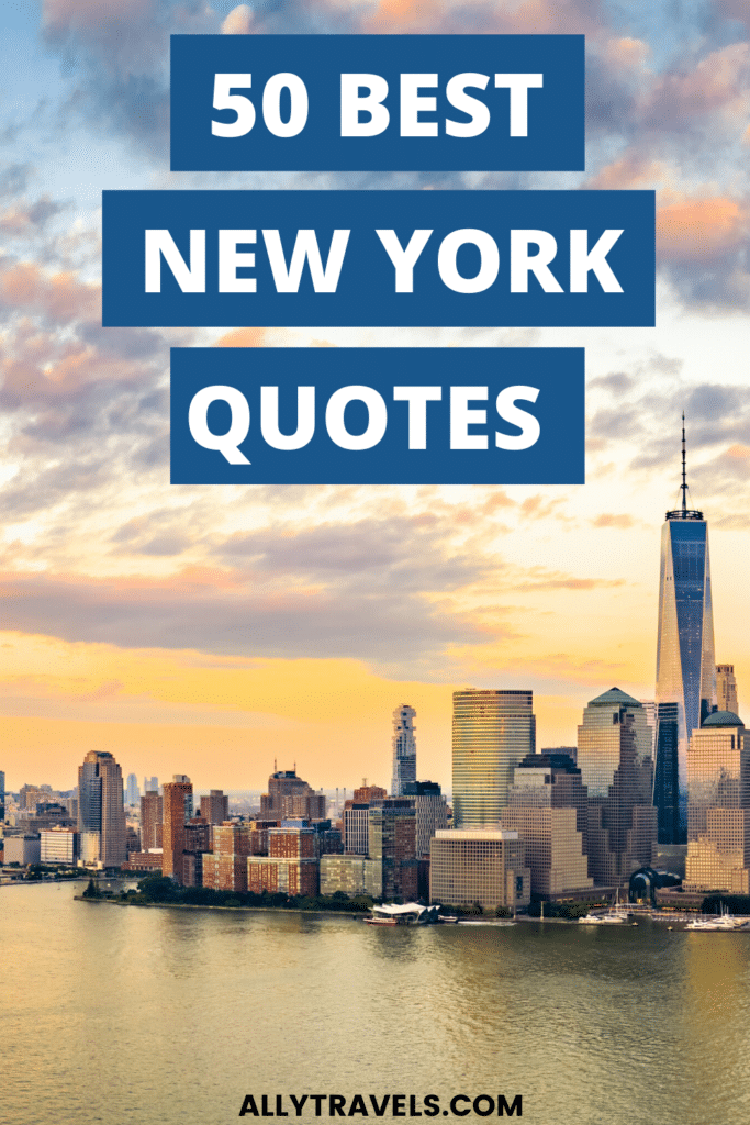 50 Best New York Quotes to Inspire Your Next Trip to NYC