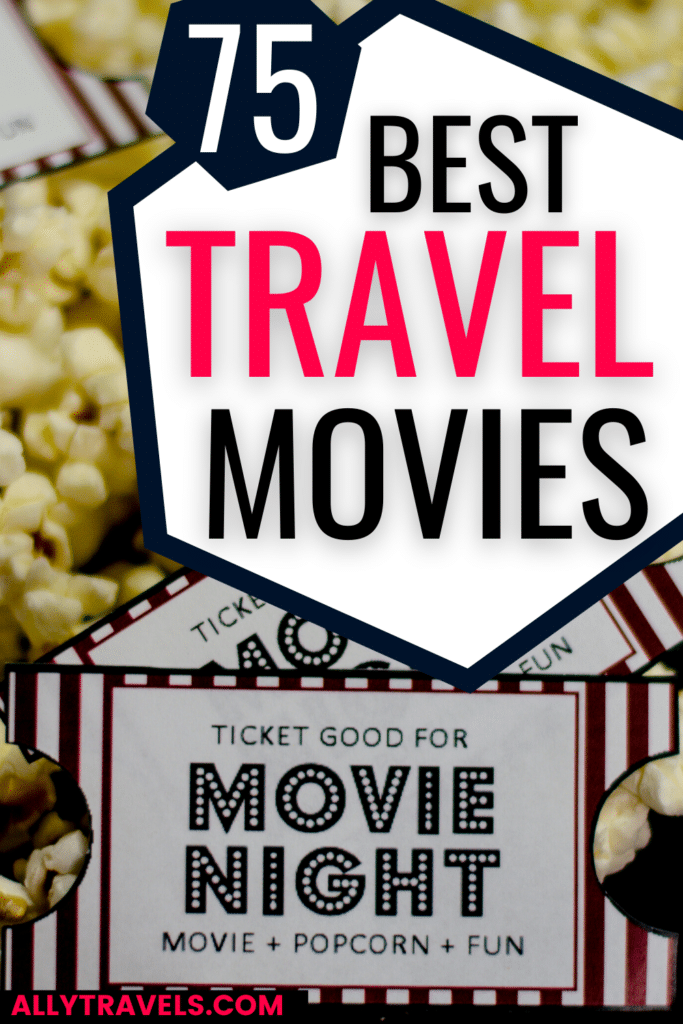 75 Best Travel Movies: Travel the World Without Leaving Your Home