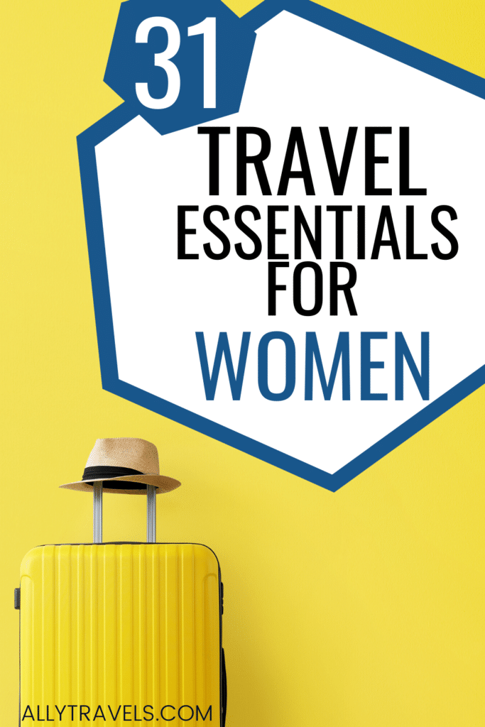 31 Travel Essentials for Women: The Last Packing List You'll Need
