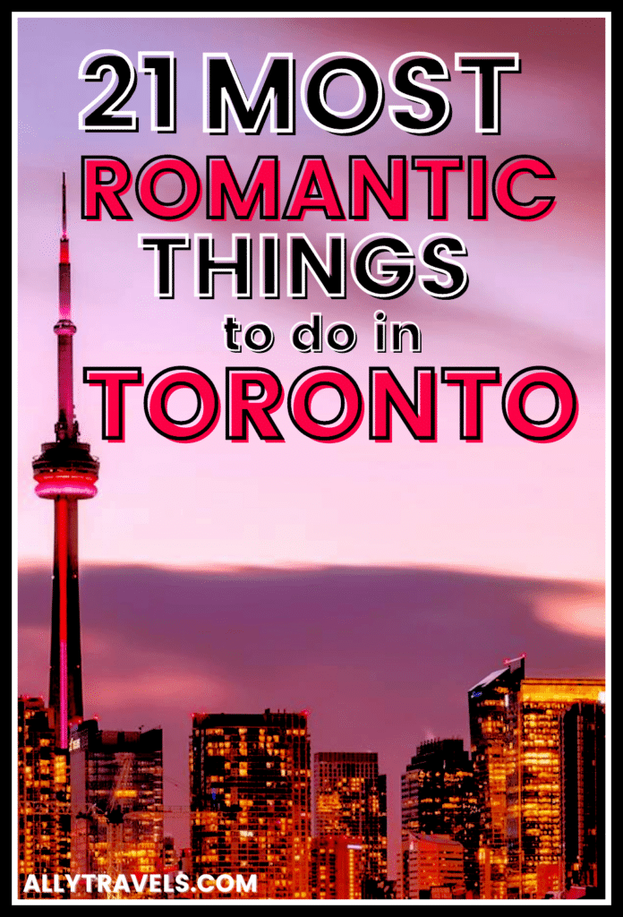 21 Most Romantic Things to Do in Toronto: Get Ready to Fall in Love