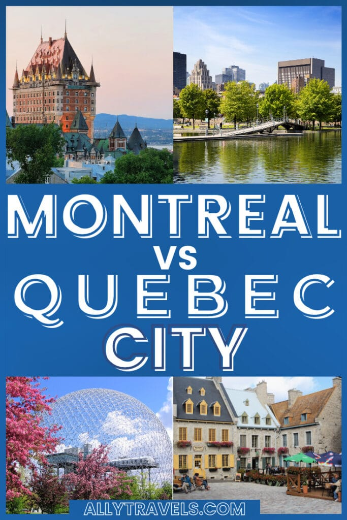 Montreal vs Quebec City: Which City Should You Pick?