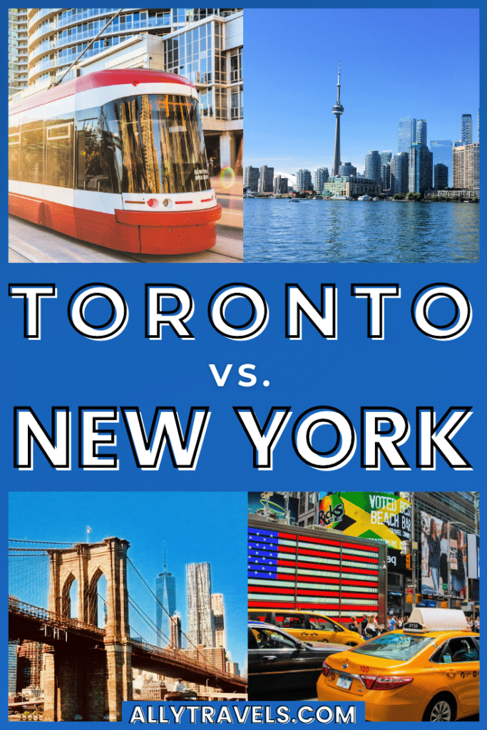 Toronto vs New York: Which is the Better City?
