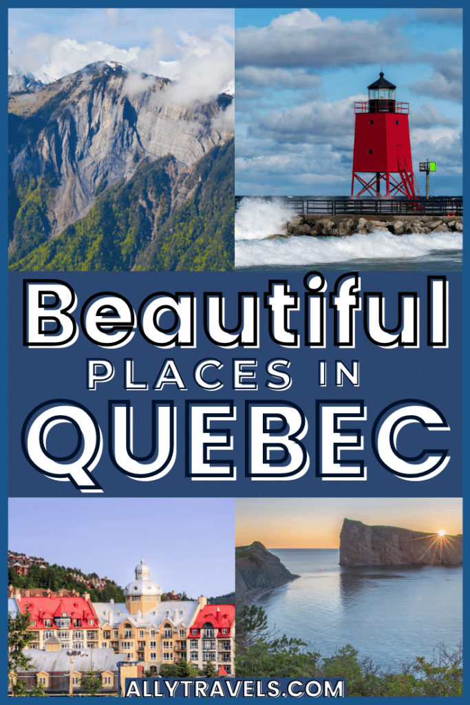18 Beautiful Places in Quebec That'll Take Your Breathe Away