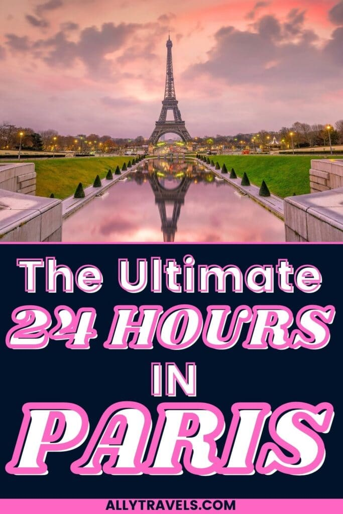 24 Hours in Paris: The Ultimate One Day Paris Itinerary
