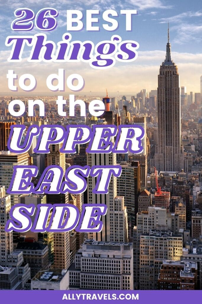 26 Best Things to Do on the Upper East Side: A Local's Guide