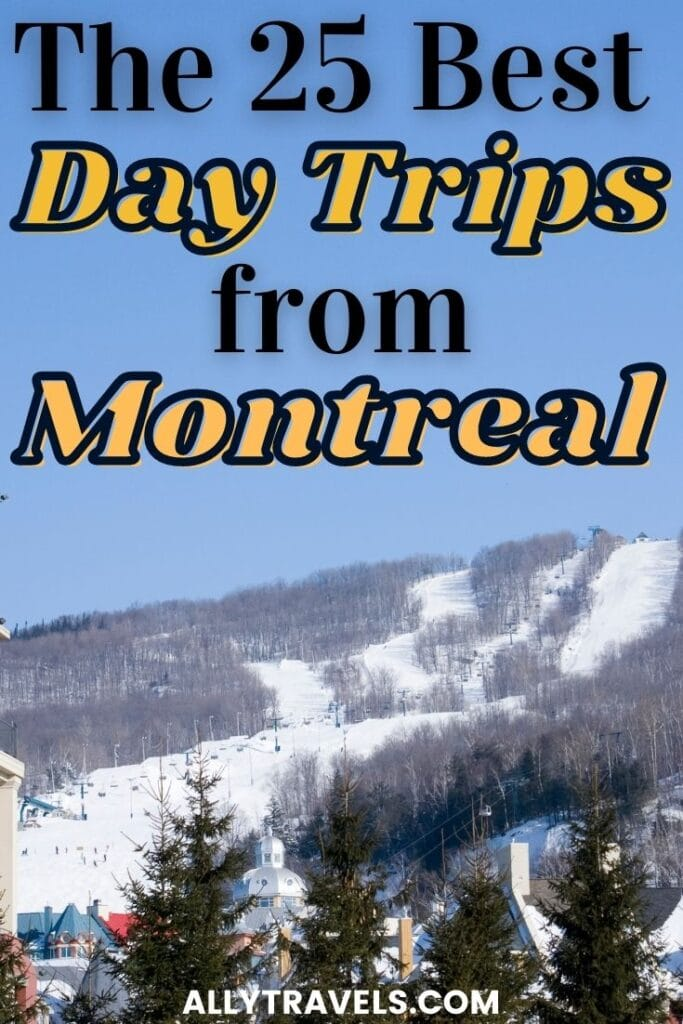 25 Best Day Trips From Montreal: Locations You'll Love