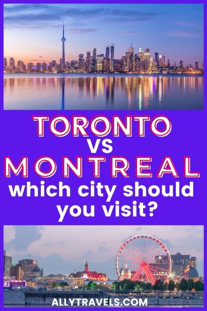 Toronto vs Montreal: Which is the Best Canadian City?