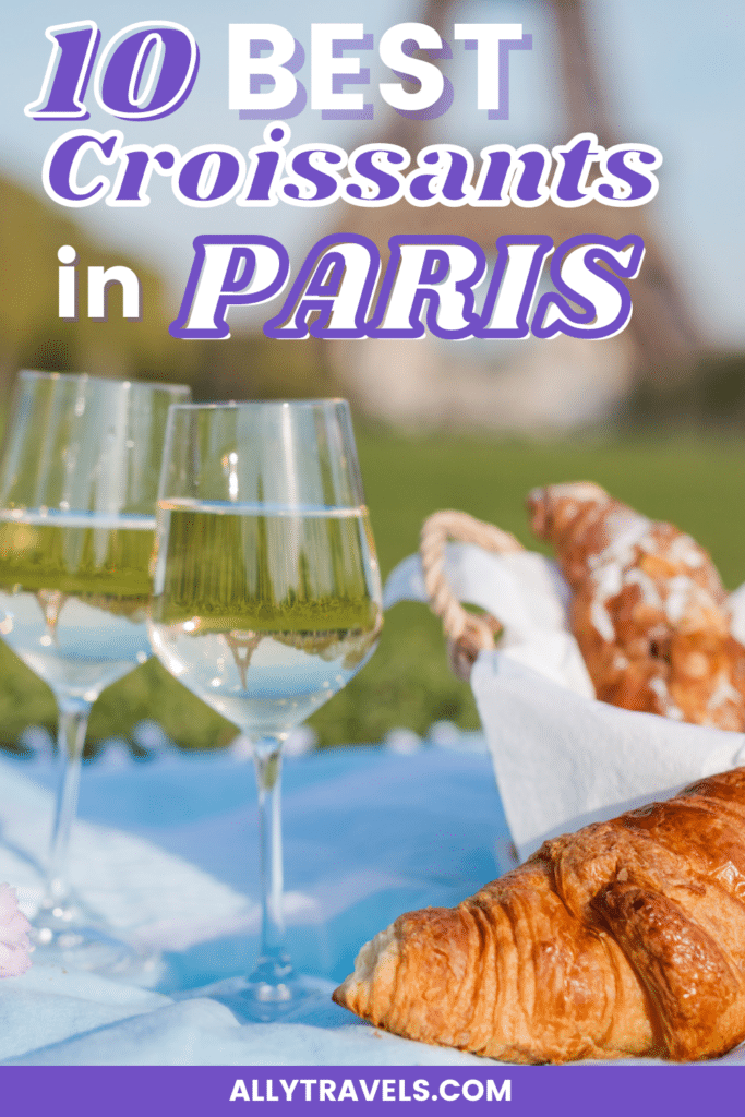 Top 10 Best Croissants in Paris: You'll Want to Try Them All