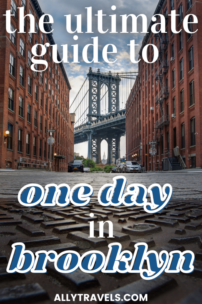 Spending One Day in Brooklyn: The Ultimate Visitors Guide
