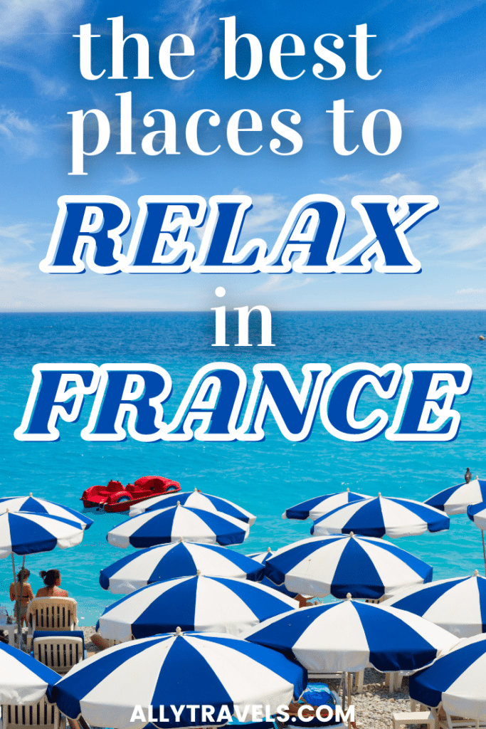 The Top 16 Places to Relax in France: Places to De-Stress
