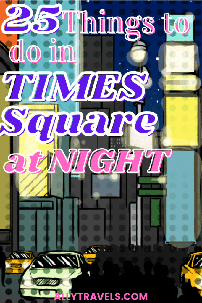 25 things to do in times square at night