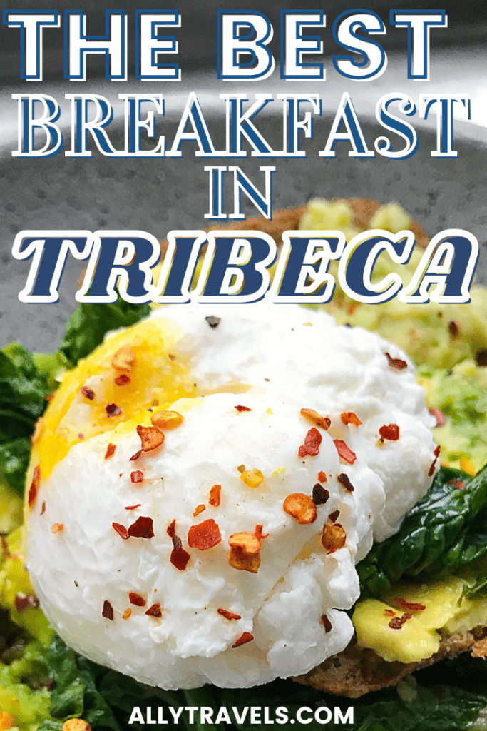 The Best Breakfast in Tribeca: Delicious Ideas From A Local