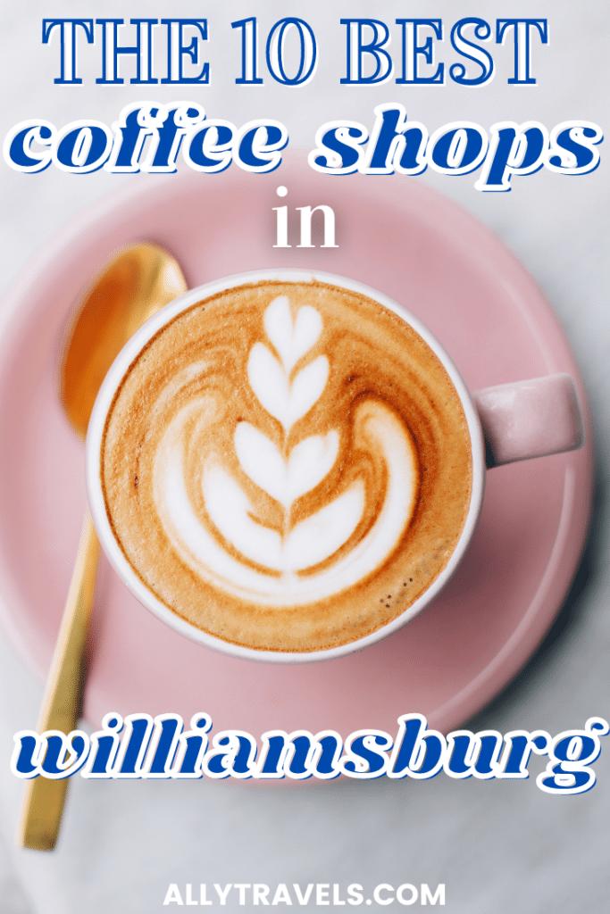 BEST COFFEE SHOPS IN WILLIAMSBURG BROOKLYN