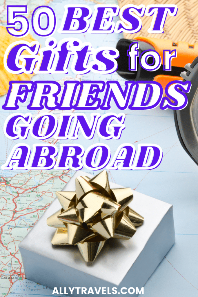 BEST GIFTS FOR FRIENDS GOING ABROAD