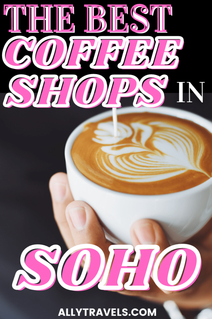 THE BEST COFFEE SHOPS IN SOHO