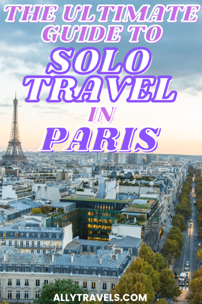 SOLO TRAVEL PARIS - THINGS TO DO SOLO IN PARIS