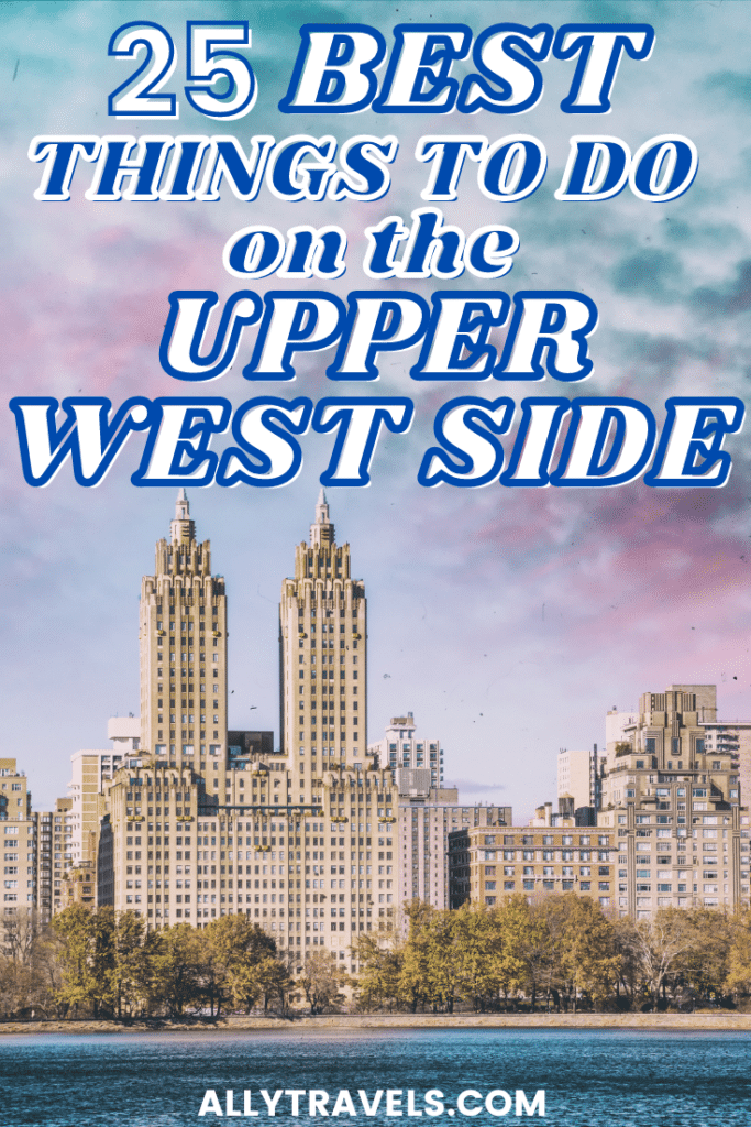 25 Best Things to Do on the Upper West Side: A Local's Guide