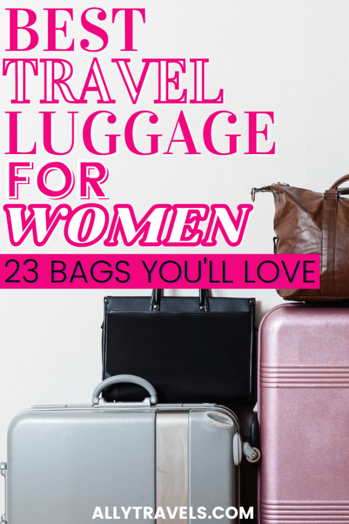 BEST TRAVEL LUGGAGE FOR WOMEN PIN